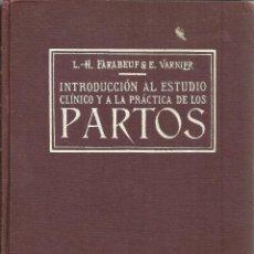 Libros de segunda mano: INTRODUCCIÓN AL ESTUDIO CLÍNICO Y A LA PRÁCTICA DE LOS PARTOS. FARABEUF. VARNIER. ED. PUBUL. 1939. Lote 39614251