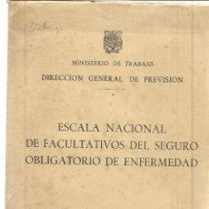 Libros de segunda mano: ESCALA NACIONAL DE FACULTATIVOS DEL SEGURO OBLIGATORIO DE ENFERMEDAD. MADRID. 1953. Lote 39617765