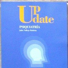 Libros de segunda mano: UP DATE PSIQUIATRÍA, JULIO VALLEJO RUILOBA. Lote 39752348