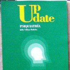 Libros de segunda mano: UP DATE PSIQUIATRÍA, JULIO VALLEJO RUILOBA. Lote 39752463
