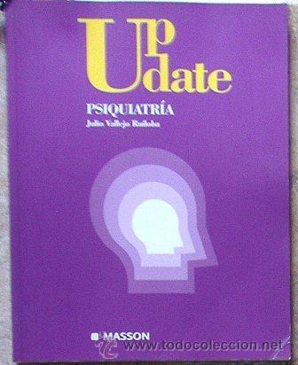 UP DATE PSIQUIATRÍA, JULIO VALLEJO RUILOBA, QUINTO (Libros de Segunda Mano - Ciencias, Manuales y Oficios - Medicina, Farmacia y Salud)