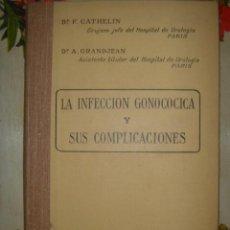 Libros de segunda mano: INFECCION GONOCOCICA Y SUS COMPLICACIONES. DRS. F.CATHELIN/A.GRANDJEAN. MONDE MÉDICAL-PARIS.. Lote 39851866