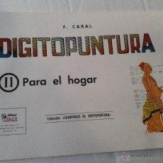 Libros de segunda mano: DIGITOPUNTURA PARA EL HOGAR AÑO 1978. Lote 39904219