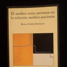 Libros de segunda mano: EL MEDICO COMO PERSONA EN RELACION MEDICO PACIENTE. GOMEZ ESTEBAN.FUNDAMENTOS. 2002 240 PAG. Lote 40027217