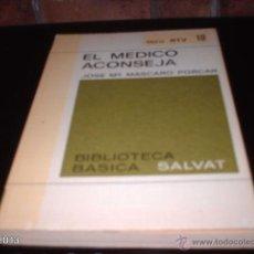 Libros de segunda mano: LIBRO 10 DE BIBLIOTECA BÁSICA SALVAT. EL MÉDICO ACONSEJA, DE MASCARÓ PORCAR. LIBRO RTV. Lote 40240263