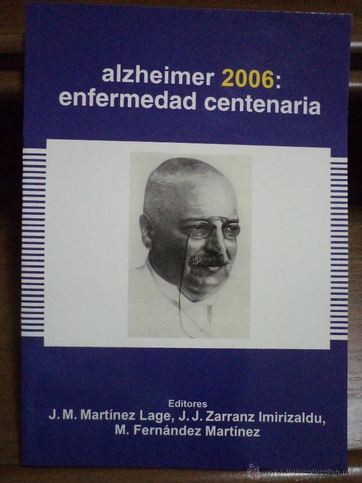 ALZHEIMER 2006: ENFERMEDAD CENTENARIA. MARTÍNEZ LAGE. ISBN 8478854290. ABSOLUTAMENTE NUEVO (Libros de Segunda Mano - Ciencias, Manuales y Oficios - Medicina, Farmacia y Salud)