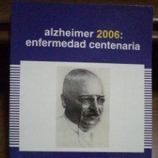 Libros de segunda mano: ALZHEIMER 2006: ENFERMEDAD CENTENARIA. MARTÍNEZ LAGE. ISBN 8478854290. ABSOLUTAMENTE NUEVO. Lote 40255818