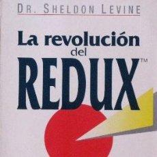 Libros de segunda mano - LA REVOLUCION DEL REDUX. La pildora anti-kilos segura y definitiva - Dr. SHELDON LEVINE - 39514088