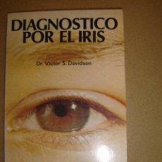 Libros de segunda mano: DIAGNOSTICO POR EL IRIS - DR. VICTOR S. DAVIDSON. Lote 40685272