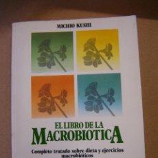 Libros de segunda mano: EL LIBRO DE LA MACROBIÓTICA - MICHIO KUSHI. Lote 140288829