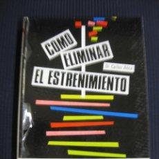 Libros de segunda mano: COMO ELIMINAR EL EXTREÑIMIENTO. DR. CARLOS ALICE.EDITORIAL DE VECCI 1967.. Lote 40869743