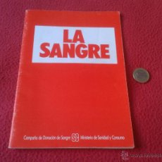 Libros de segunda mano: LA SANGRE CAMPAÑA DE DONACION MINISTERIO SANIDAD Y CONSUMO 1983 RAFAEL DE LLANO BENEYTO ESCASO . Lote 40888701
