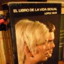 Libros de segunda mano: EL LIBRO DE LA VIDA SEXUAL, JUAN JOSÉ LÓPEZ IBOR. EDICIONES DANAE, 1968. CON FOTOGRAFÍAS.. Lote 40911952