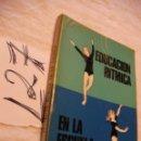 Libros de segunda mano: EDUCACION RITMICA EN LA ESCUELA - ENVIO GRATIS A ESPAÑA . Lote 40967165