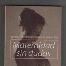 Libros de segunda mano: MATERNIDAD SIN DUDAS.. Lote 40989025
