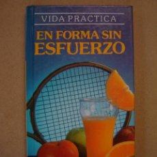 Libros de segunda mano: EN FORMA SIN ESFUERZO - ITOS VÁZQUEZ. Lote 41140783