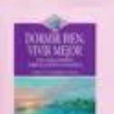 Libros de segunda mano: DORMIR BIEN VIVIR MEJOR. Lote 41308639