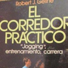 Libros de segunda mano: EL CORREDOR PRÁCTICO. JOGGING ENTRENAMIENTO, CARRERA DE ROBERT J. GELINE (JUVENTUD). Lote 41407445
