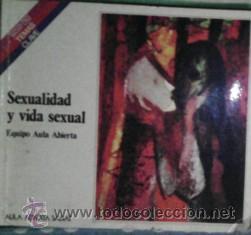 SEXUALIDAD Y VIDA SEXUAL, EQUIPO AULA ABIERTA (Libros de Segunda Mano - Ciencias, Manuales y Oficios - Medicina, Farmacia y Salud)
