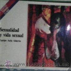 Libros de segunda mano: SEXUALIDAD Y VIDA SEXUAL, EQUIPO AULA ABIERTA. Lote 41525986