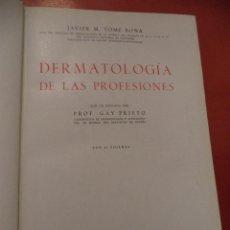 Libros de segunda mano: DERMATOLOGÍA DE LAS PROFESIONES. JAVIER M. TOMÉ BONA. EDITA: AFRODISIO AGUADO. MADRID. 1948.. Lote 41564630