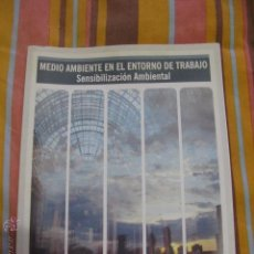 Libros de segunda mano: MEDIO AMBIENTE EN EL ENTORNO DE TRABAJO , SENSIBILIZACION AMBIENTAL. Lote 41622067