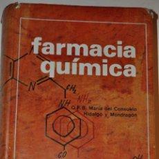 Libros de segunda mano: FARMACIA QUÍMICA. MARÍA DEL CONSUELO HIDALGO Y MONDRAGÓN RM64810. Lote 121954830
