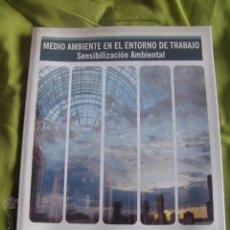 Libros de segunda mano: MEDIO AMBIENTE EN EL ENTORNO DE TRABAJO , SENSIBILIZACION AMBIENTAL. Lote 41622079