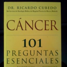 Libros de segunda mano: 101 PREGUNTAS ESENCIALES SOBRE EL CÁNCER - DR.RICARDO CUBEDO. Lote 41748324