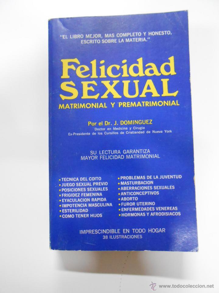 FELICIDAD SEXUAL MATRIMONIAL Y PREMATRIMONIAL. - DR. DOMINGUEZ, J. TDK8 (Libros de Segunda Mano - Ciencias, Manuales y Oficios - Medicina, Farmacia y Salud)