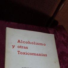 Libros de segunda mano: ALCOHOLISMO Y OTRAS TOXICOMANIAS. PATRONATO NACIONAL DE PSIQUIATRIA. Lote 42008054