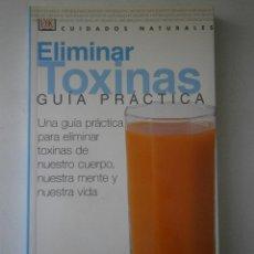 Libros de segunda mano: ELIMINAR TOXINAS GUIA PRACTICA DRA JENNIFER HARPER ALHAMBRA 2002. Lote 42181674