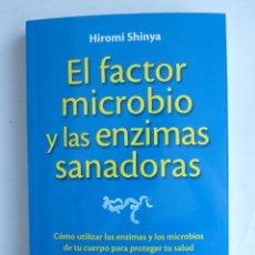 Libros de segunda mano: EL FACTOR MICROBIO Y LAS ENZIMAS SANADORAS. HIROMI SHINYA. AGUILAR. 2013 279 PAG. Lote 42195654