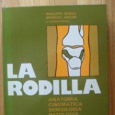 Libros de segunda mano: LA RODILLA, ANATOMIA, CINEMATICA , SEMIOLOGIA, PATOLOGIA ETC, VARIOS AUTORES. Lote 42415553