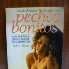 Libros de segunda mano: GUIA DE EJERCICIOS PARA LOGRAR UNOS PECHOS BONITOS, AUTOR: ISABEL VILLENA. Lote 42451477