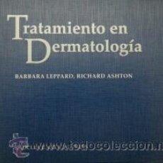 Libros de segunda mano: TRATAMIENTO EN DERMATOLOGIA. Lote 42464196