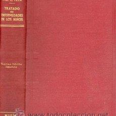 Libros de segunda mano: TRATADO ENFERMEDADES DE LOS NIÑOS - AÑO 1944. Lote 42505532