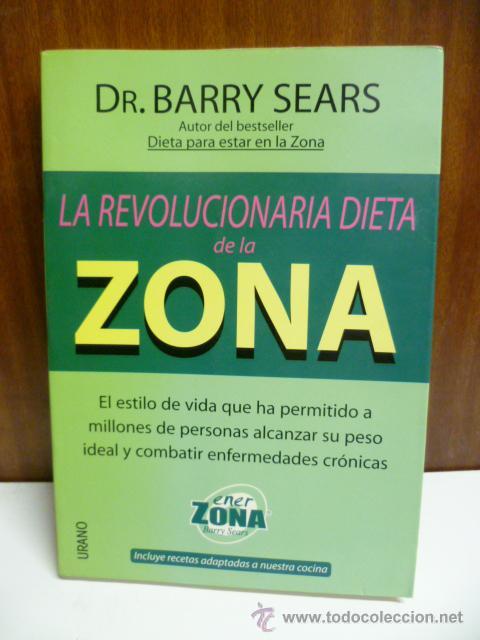 LA REVOLUCIONARIA DIETA DE LA ZONA - DR. BARRY SEARS (Libros de Segunda Mano - Ciencias, Manuales y Oficios - Medicina, Farmacia y Salud)