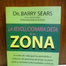 Libros de segunda mano: LA REVOLUCIONARIA DIETA DE LA ZONA - DR. BARRY SEARS . Lote 42547784