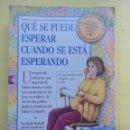 Libros de segunda mano: QUÉ SE PUEDE ESPERAR CUANDO SE ESTÁ ESPERANDO. GUÍA DEL EMBARAZO. Lote 159407624