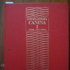 Libros de segunda mano: ENCICLOPEDIA CANINA. TOMO 2 NOGUER, ANESA, RIZZOLI - EL PERRO Y SU MUNDO. Lote 42664617