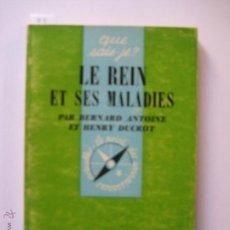 Libros de segunda mano: LE REIN ET SES MALADIES BERNARD ANTOINE - HENRY DUCROT PRESSES UNIVERSITAIRES DE FRANCE AÑO 1969. Lote 42668392