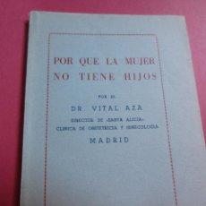 Libros de segunda mano: POR QUE LA MUJER NO TIENE HIJOS- DOCTOR VITAL AZA- ED. ULTRAMAR-BUENOS AIRES 1958. Lote 42717204