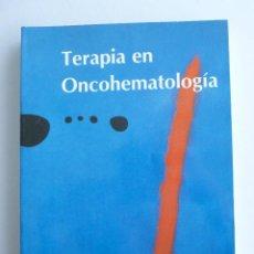 Libros de segunda mano: TERAPIAEN ONCOHEMATOLOGIA. ED.FERNANDEZ-RAÑADA. 1993 384 PAG. Lote 42970557