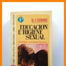 Libros de segunda mano: EDUCACION E HIGIENE SEXUAL - DR. F. KONING. Lote 43019845