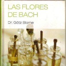 Libros de segunda mano: LAS FLORES DE BACH DR GÖTZ BLOME CUERPOMENTE RBA 2007. Lote 43111128