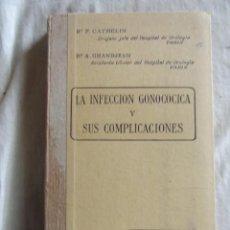 Libros de segunda mano: LA INFECCION GONOCOCICA Y SUS COMPLICACIONES POR F. CATHELIN / A. GRANDJEAN . Lote 43183658