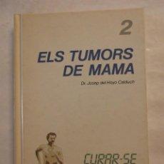 Libros de segunda mano: EL TUMORS DE MAMA. DR. JOSEP DEL HOYO CALDUCH. EDC. PROA. 1985. Lote 43219217