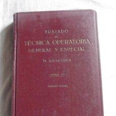 Libros de segunda mano: TRATADO DE TECNICA OPERATORIA GENERAL Y ESPECIAL POR M. KIRSCHNER. Lote 43517598