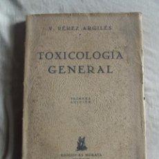 Libros de segunda mano: TOXICOLOGIA GENERAL POR V. PEREZ ARGILES . Lote 43706011